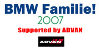 BMW Familie! 2007 Supported by ADVAN